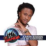 Give Me Everything de La Banda Aaron Bodden