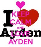 Mantén la calma y ama a Ayden Mantén la calma y co...