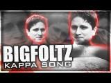 TWITCH KAPPA SONG BIGFOLTZ