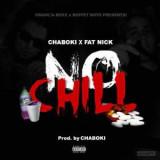 Chaboki No Chill ft Fat Nick Escuchar Añadido por