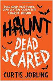 Haunt Dead Scared Curtis Jobling 9781471115776