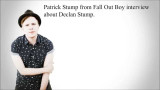 Patrick From Fall Out Boy habla de Son Declan