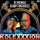 DJ PREMIER Y BUMPY KNUCKLES Kolexxxion De La Fuent...