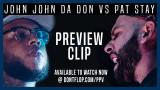 John John Da Don vs Pat Stay PPV Tráiler