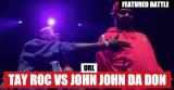 Tay Roc vs John John Da Don