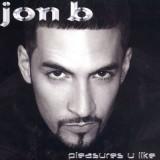 Pleasures U Like Jon B Canciones Comentarios Crédi...