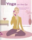 Yoga en marcha Ejercicios y sabiduría para cada dí...