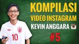 Kevin Anggara Kompilasi Video Instagram